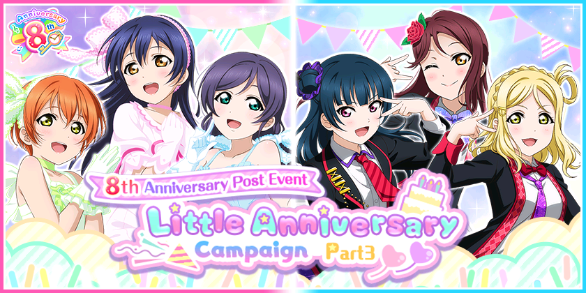 8th Anniversary Post Event Little Anniversary Campaign Part 3 is here!