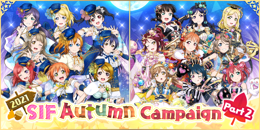 We will be running 2021 SIF Autumn Campaign Part 2!