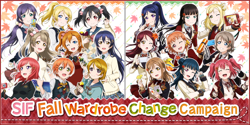 We will be running SIF Fall Wardrobe Change Campaign!