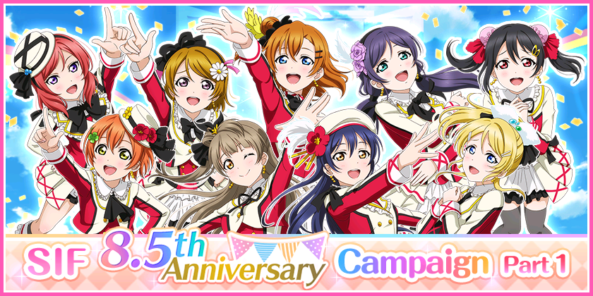 We will be running SIF 8.5th Anniversary Campaign Part 1!