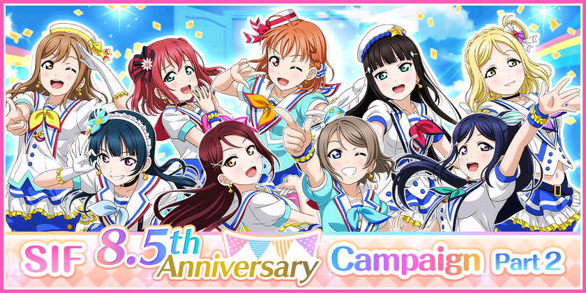 We will be running SIF 8.5th Anniversary Campaign Part 2!